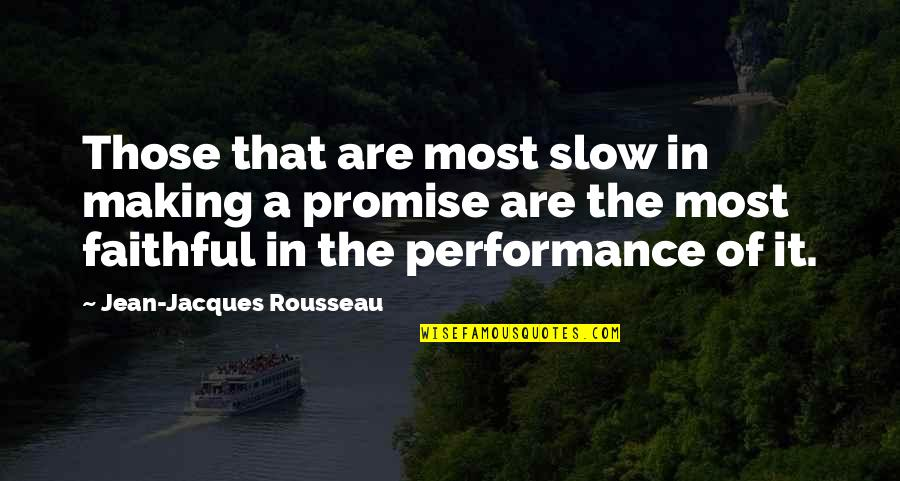 List Of Random Funny Quotes By Jean-Jacques Rousseau: Those that are most slow in making a