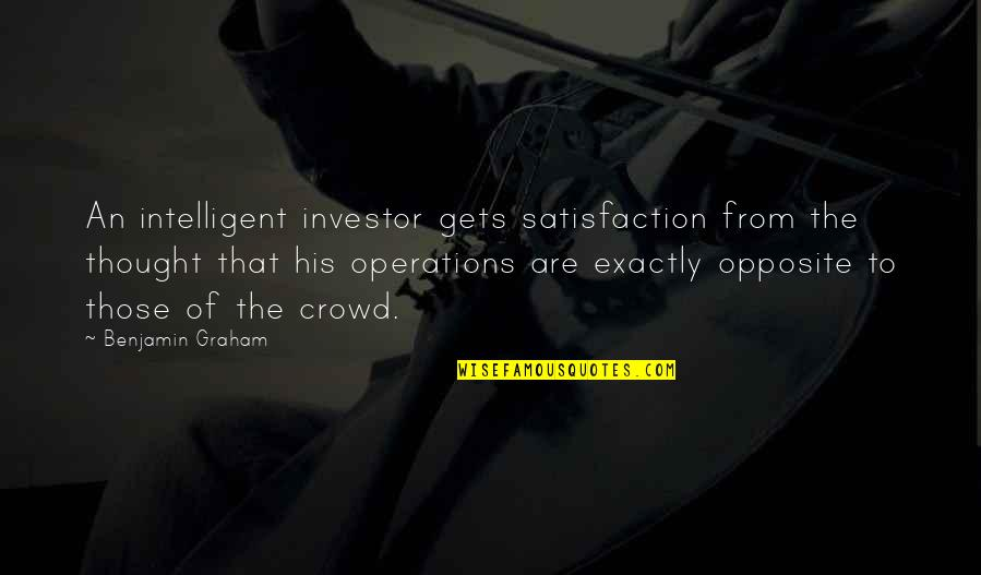 List Of Troy Mcclure Quotes By Benjamin Graham: An intelligent investor gets satisfaction from the thought