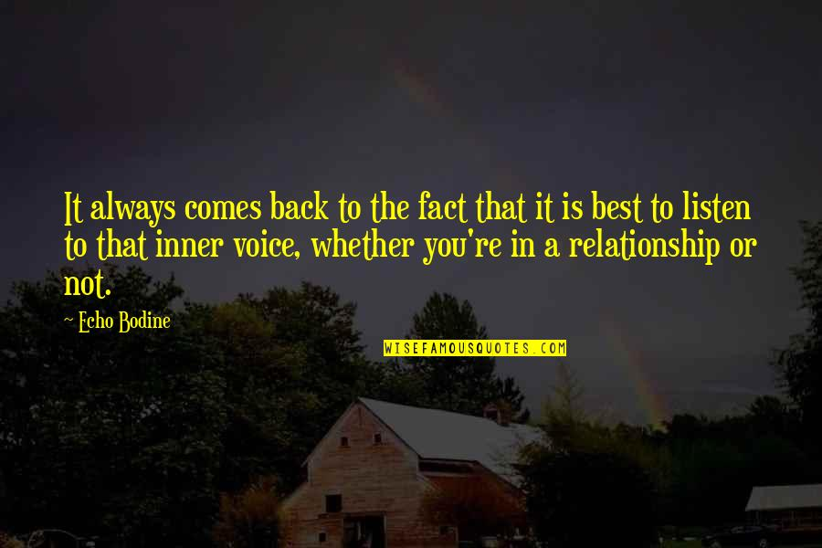 Listen Quotes By Echo Bodine: It always comes back to the fact that