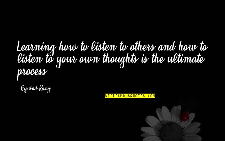 Listen Quotes By Eyvind Kang: Learning how to listen to others and how