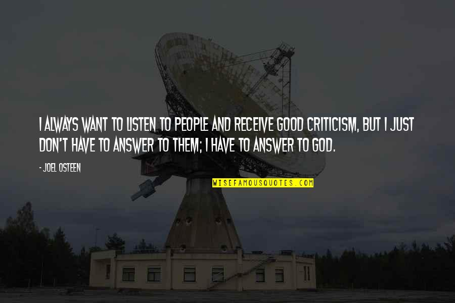 Listen Quotes By Joel Osteen: I always want to listen to people and