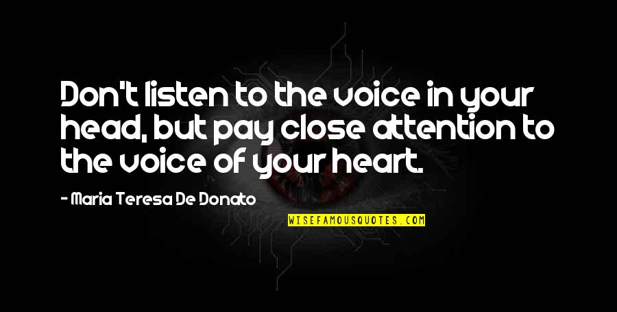 Listen Quotes By Maria Teresa De Donato: Don't listen to the voice in your head,