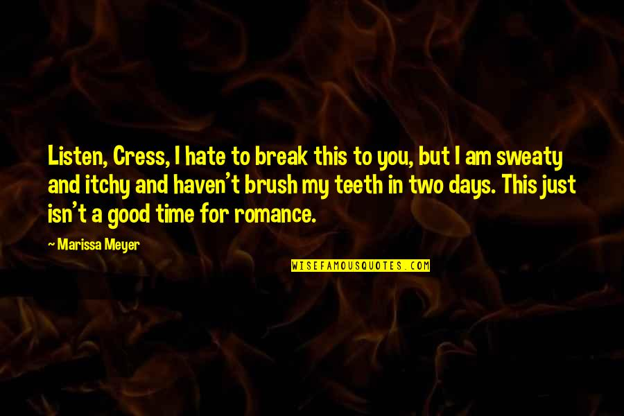 Listen Quotes By Marissa Meyer: Listen, Cress, I hate to break this to