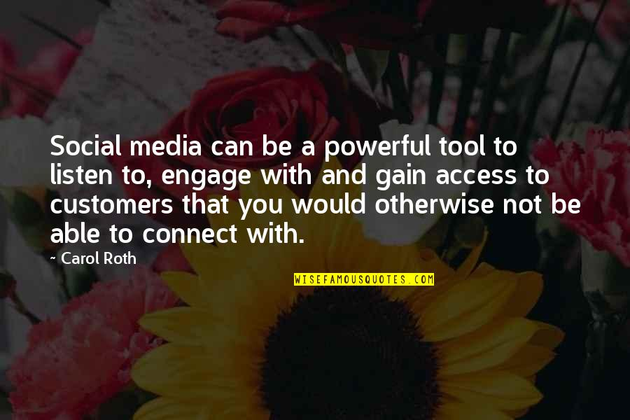 Listen To Customers Quotes By Carol Roth: Social media can be a powerful tool to