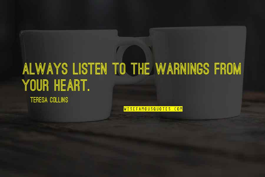 Listen To Your Heart Quotes Top 100 Famous Quotes About Listen To