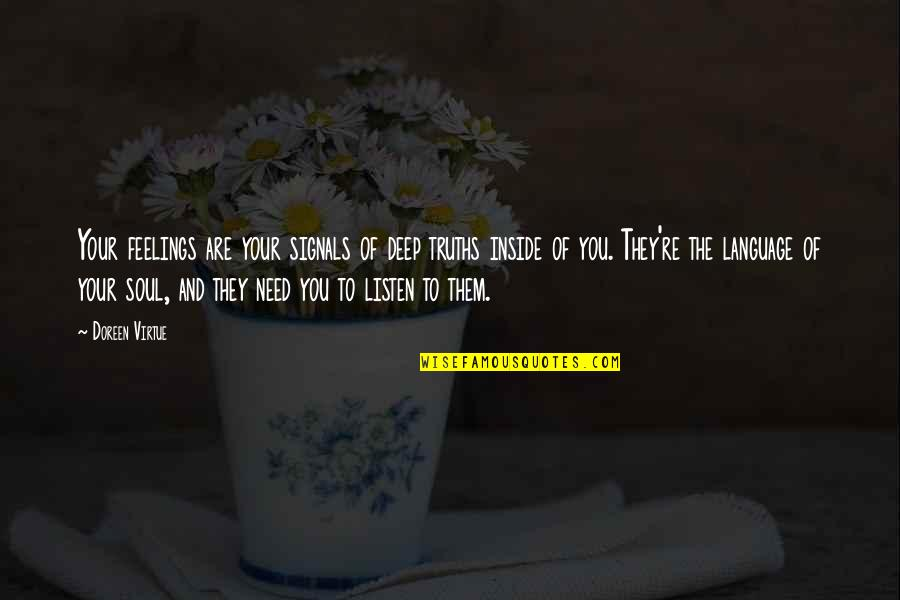 Listen To Your Soul Quotes By Doreen Virtue: Your feelings are your signals of deep truths