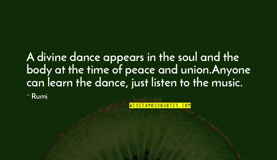 Listen To Your Soul Quotes By Rumi: A divine dance appears in the soul and