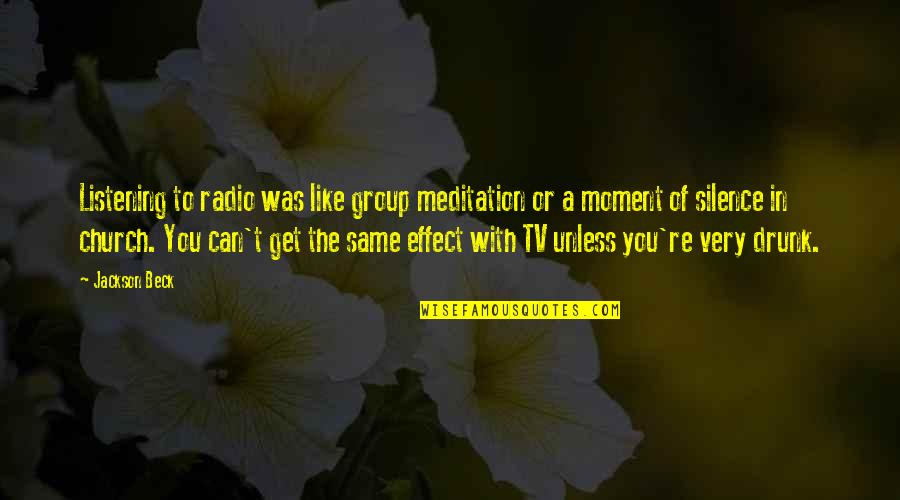 Listening To Each Other Quotes By Jackson Beck: Listening to radio was like group meditation or
