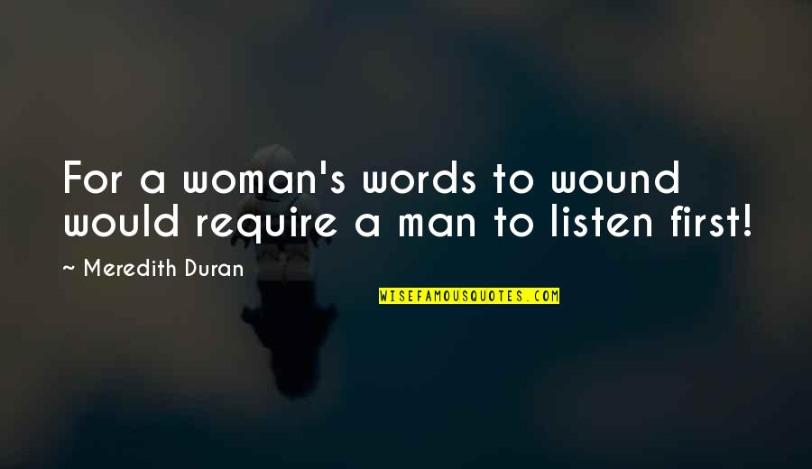 Listening To Each Other Quotes By Meredith Duran: For a woman's words to wound would require