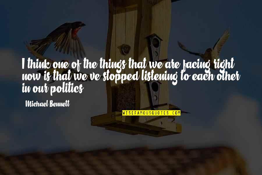 Listening To Each Other Quotes By Michael Bennett: I think one of the things that we