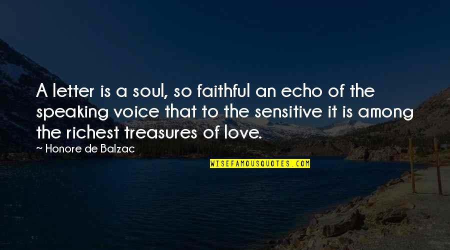 Listening To Sad Music When You're Sad Quotes By Honore De Balzac: A letter is a soul, so faithful an