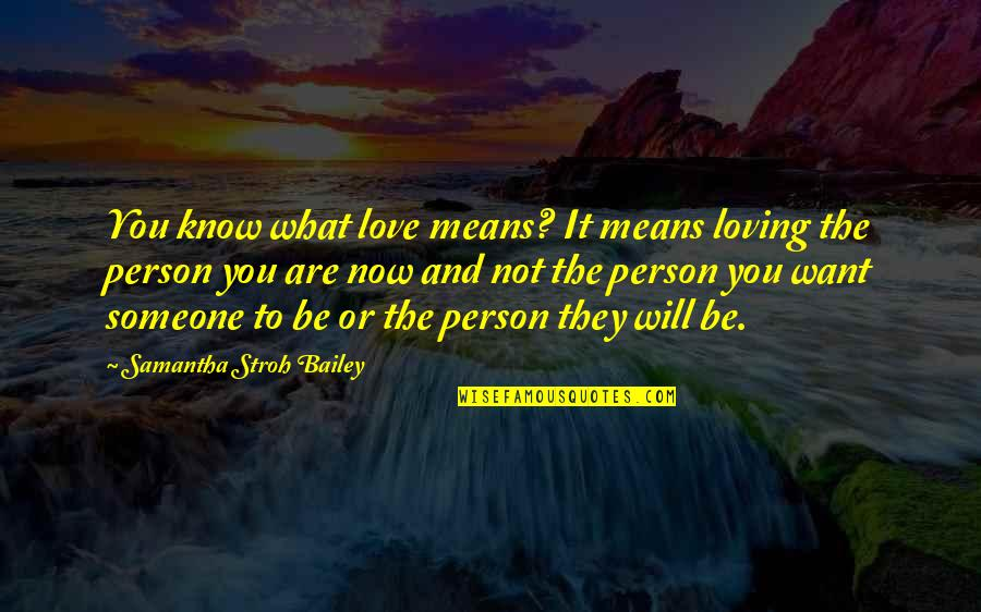 Listening To Sad Music When You're Sad Quotes By Samantha Stroh Bailey: You know what love means? It means loving