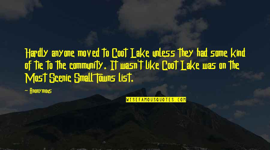 List'ning Quotes By Anonymous: Hardly anyone moved to Coot Lake unless they