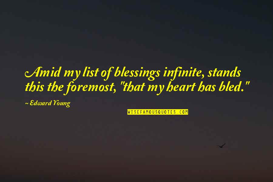 List'ning Quotes By Edward Young: Amid my list of blessings infinite, stands this