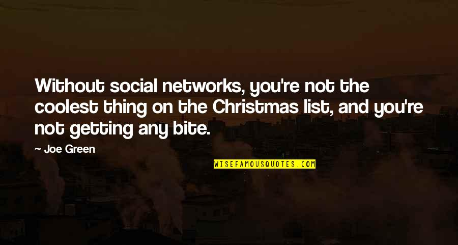 List'ning Quotes By Joe Green: Without social networks, you're not the coolest thing