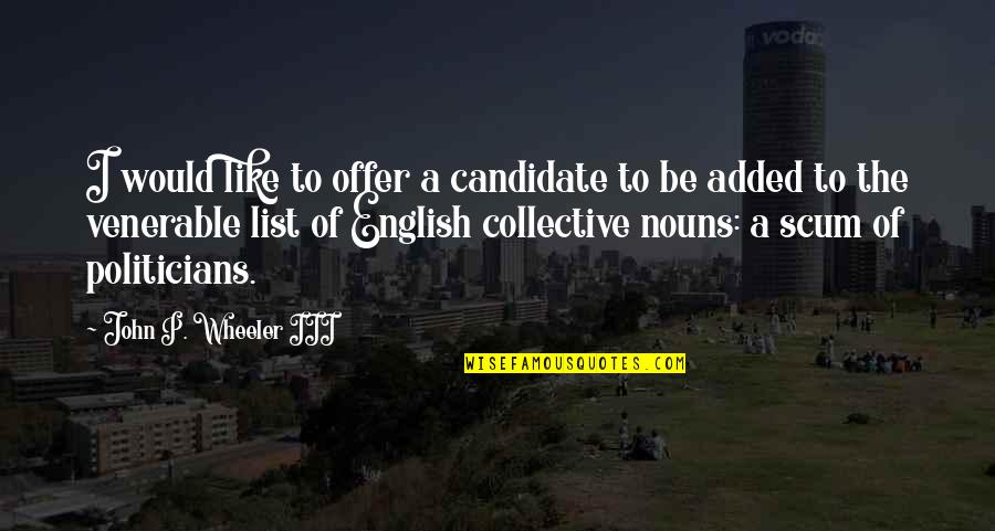 List'ning Quotes By John P. Wheeler III: I would like to offer a candidate to