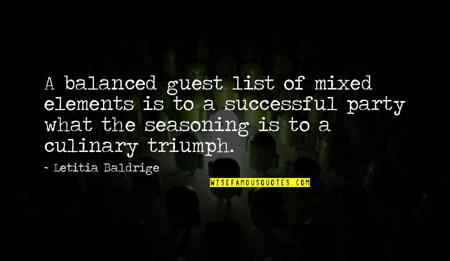 List'ning Quotes By Letitia Baldrige: A balanced guest list of mixed elements is