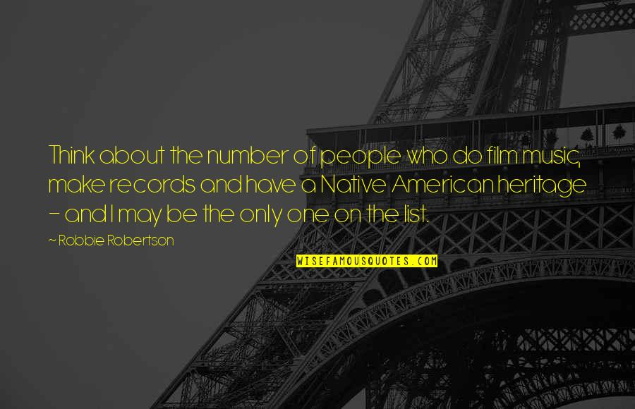 List'ning Quotes By Robbie Robertson: Think about the number of people who do