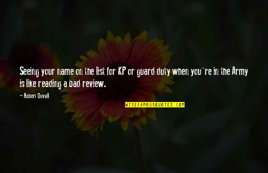 List'ning Quotes By Robert Duvall: Seeing your name on the list for KP
