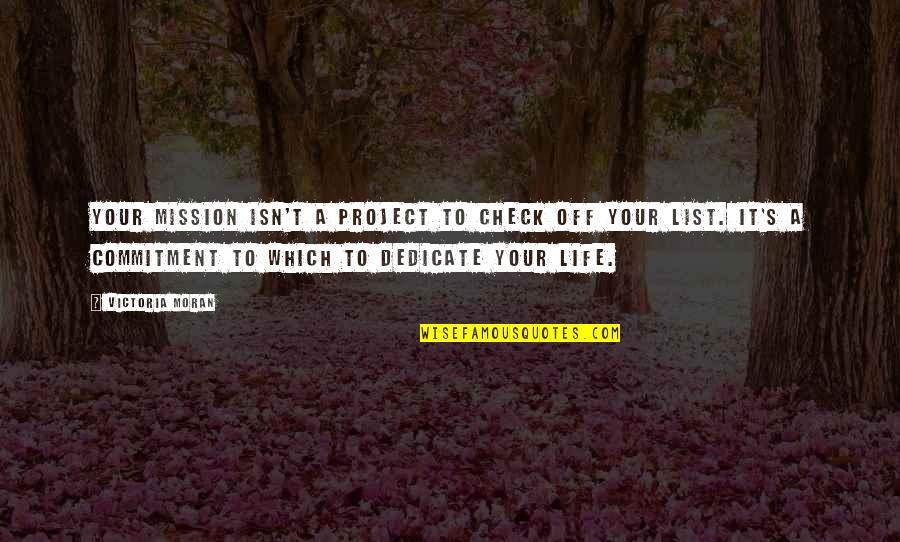 List'ning Quotes By Victoria Moran: Your mission isn't a project to check off