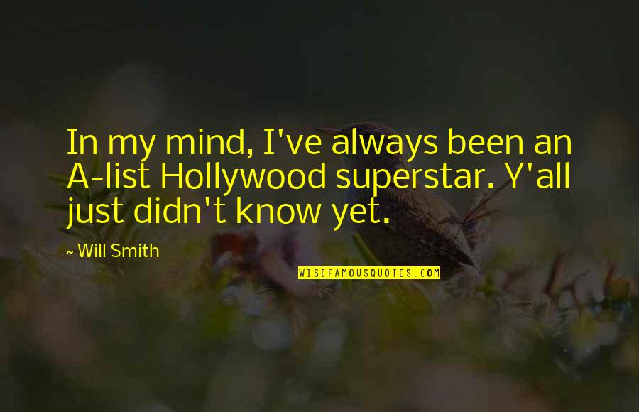 List'ning Quotes By Will Smith: In my mind, I've always been an A-list