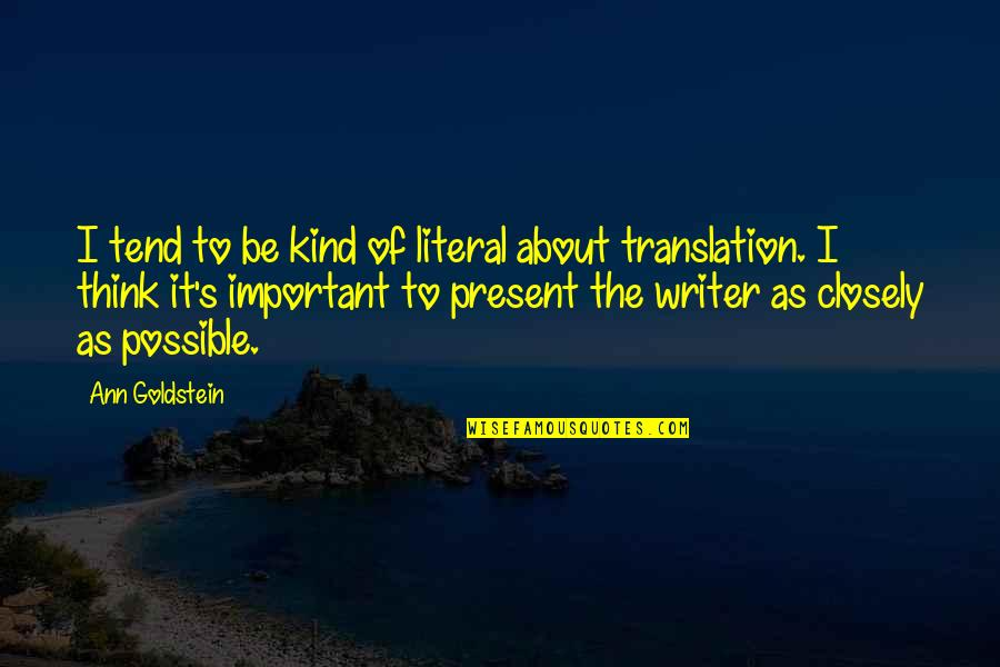 Literal Quotes By Ann Goldstein: I tend to be kind of literal about