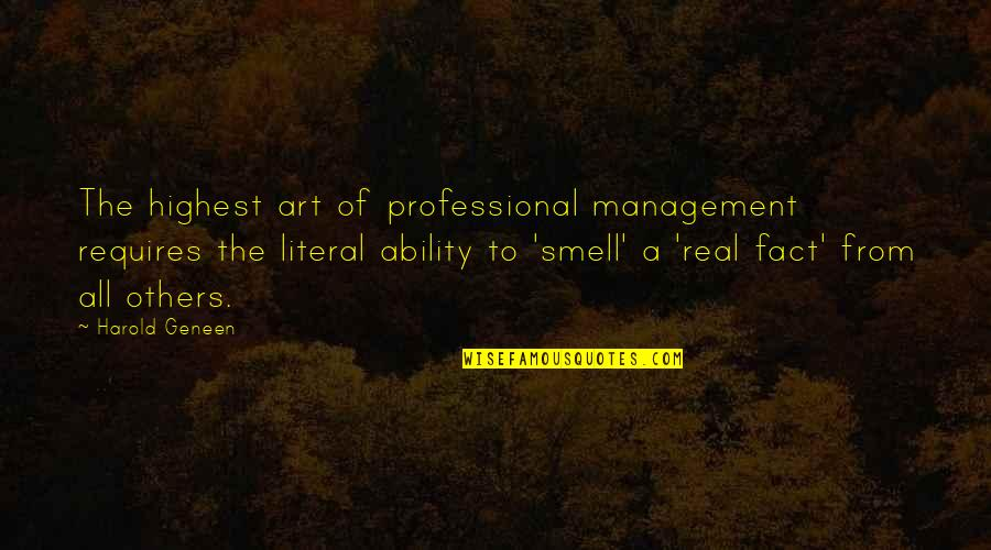 Literal Quotes By Harold Geneen: The highest art of professional management requires the