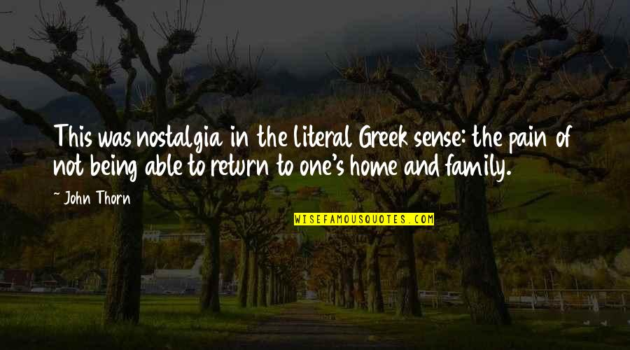 Literal Quotes By John Thorn: This was nostalgia in the literal Greek sense: