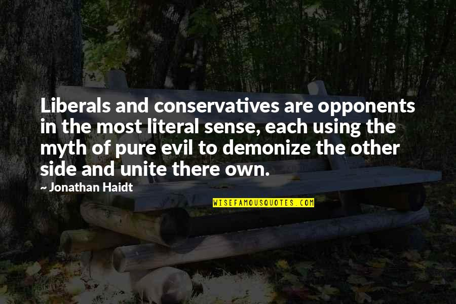 Literal Quotes By Jonathan Haidt: Liberals and conservatives are opponents in the most