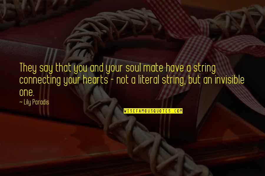Literal Quotes By Lily Paradis: They say that you and your soul mate
