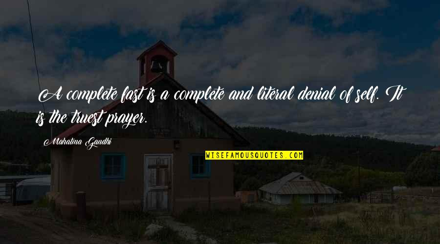 Literal Quotes By Mahatma Gandhi: A complete fast is a complete and literal