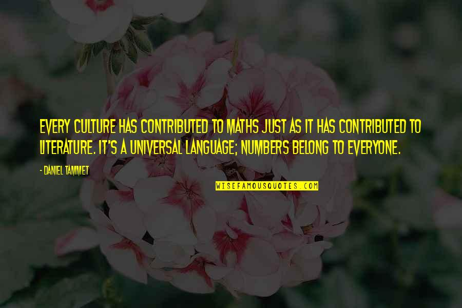 Literature And Language Quotes By Daniel Tammet: Every culture has contributed to maths just as