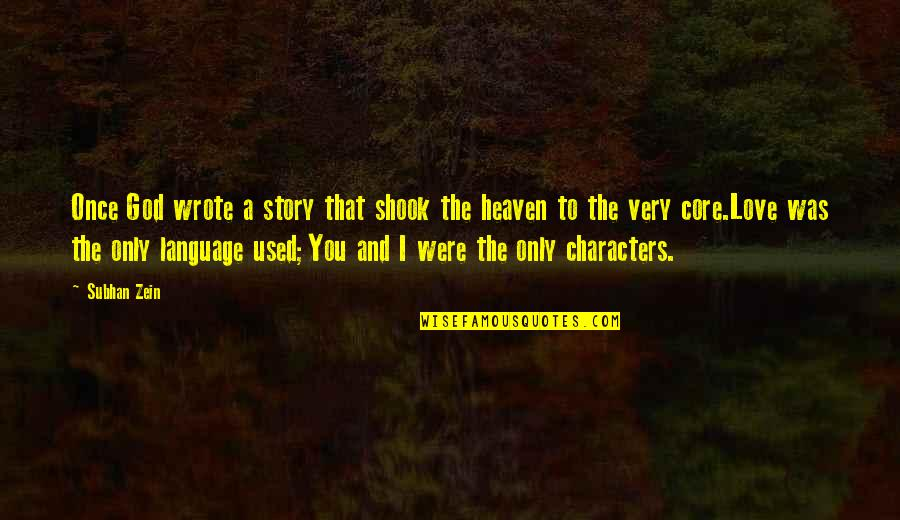 Literature And Language Quotes By Subhan Zein: Once God wrote a story that shook the