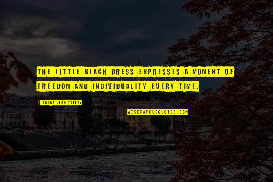 Little Black Dress Quotes By Andre Leon Talley: The little black dress expresses a moment of