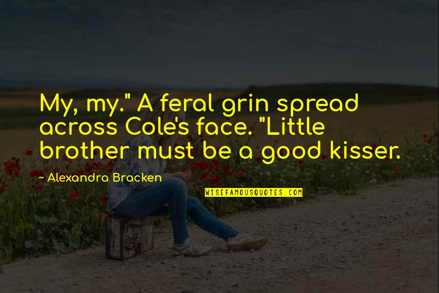 """Little Brother Quotes By Alexandra Bracken: My, my."""" A feral grin spread across Cole's"""