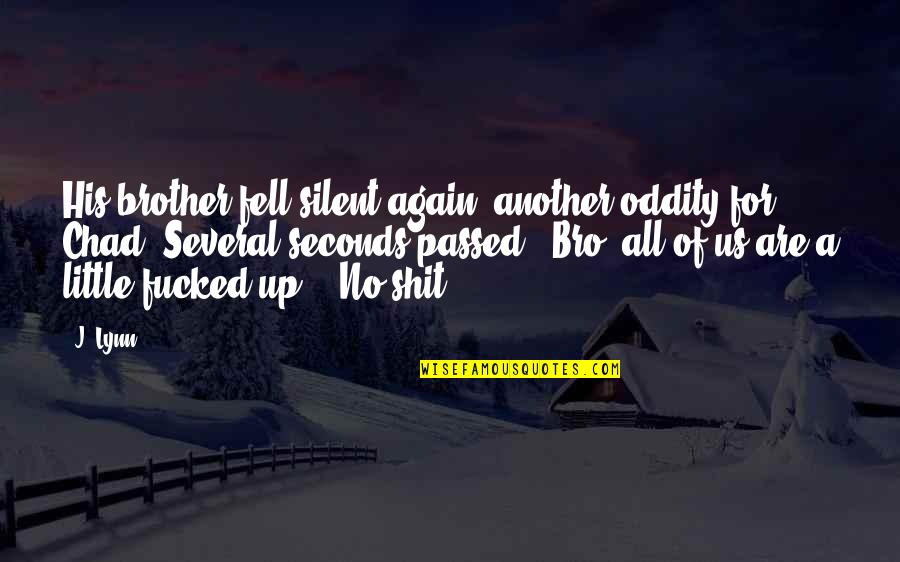 Little Brother Quotes By J. Lynn: His brother fell silent again, another oddity for