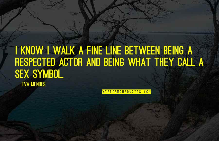 Little Fockers Movie Quotes By Eva Mendes: I know I walk a fine line between