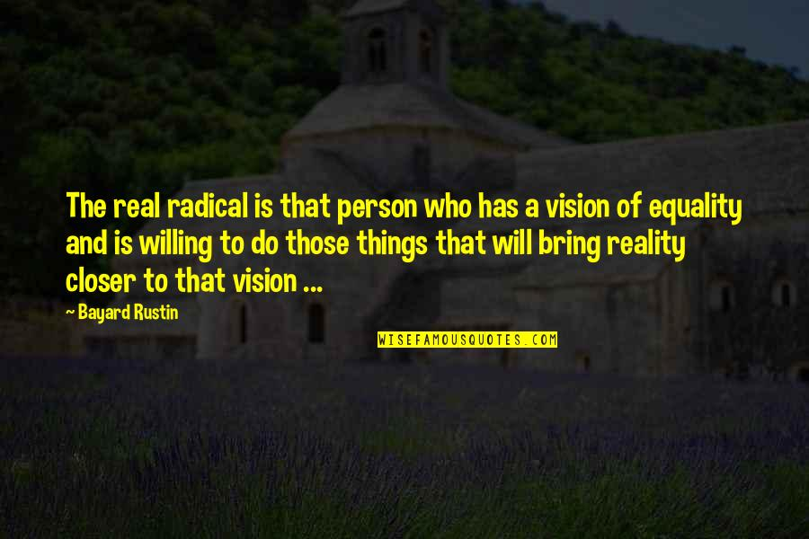 Little Miss Sunshine Winners And Losers Quotes By Bayard Rustin: The real radical is that person who has