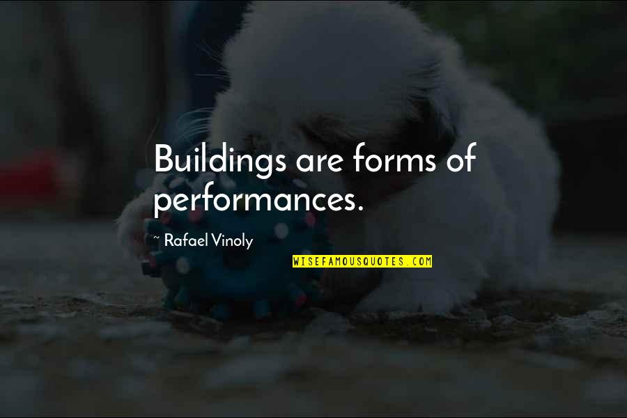 Little Miss Sunshine Winners And Losers Quotes By Rafael Vinoly: Buildings are forms of performances.