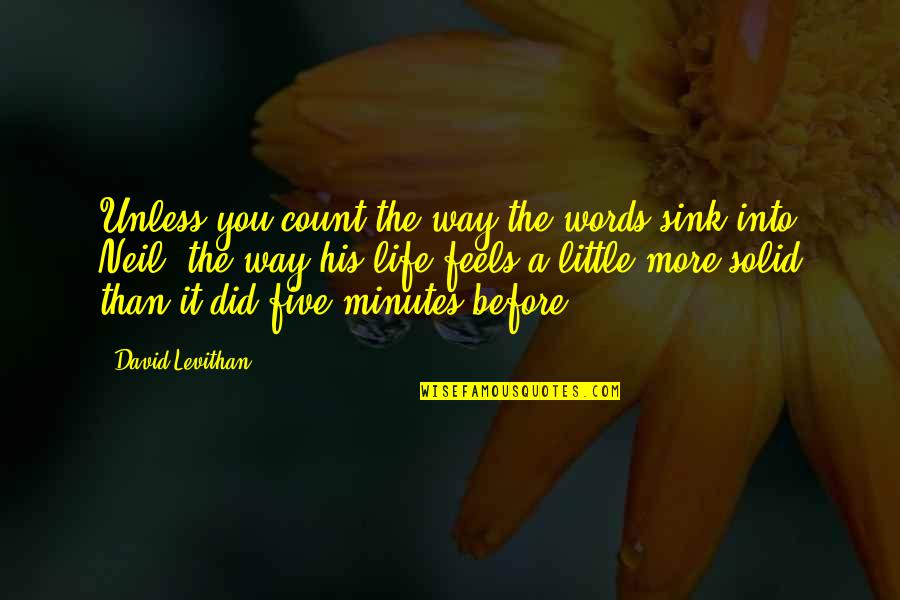 Little More Quotes By David Levithan: Unless you count the way the words sink