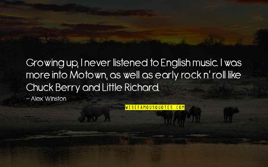 Little Music Quotes By Alex Winston: Growing up, I never listened to English music.