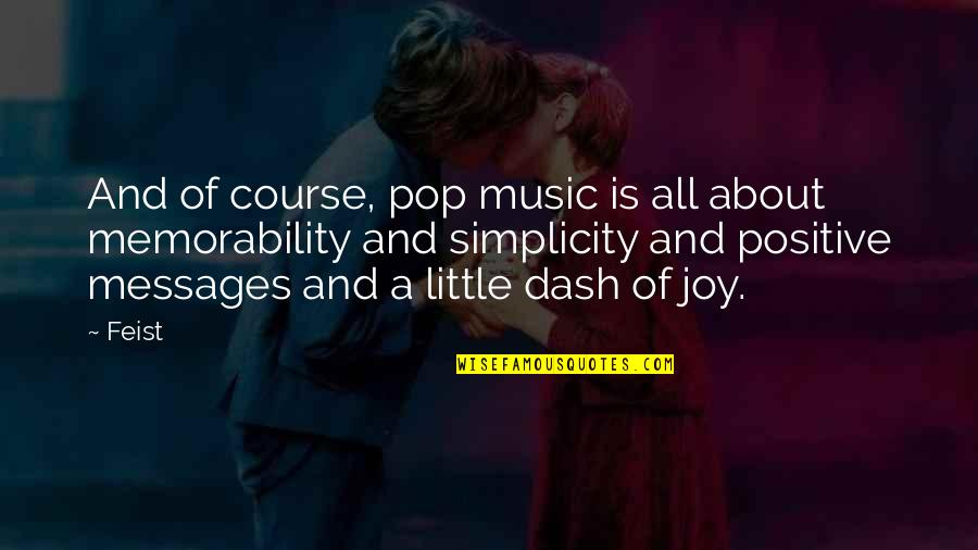 Little Music Quotes By Feist: And of course, pop music is all about