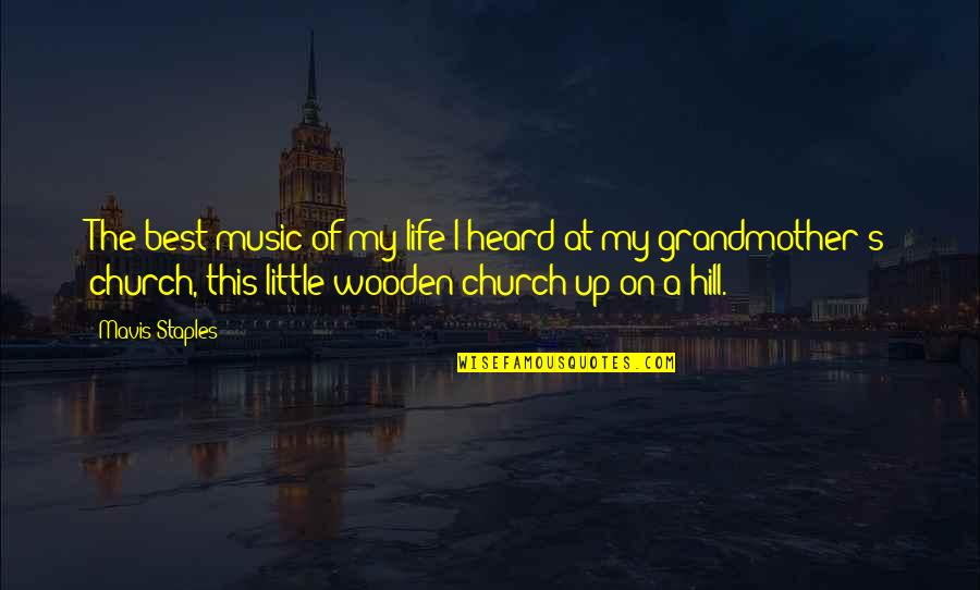Little Music Quotes By Mavis Staples: The best music of my life I heard