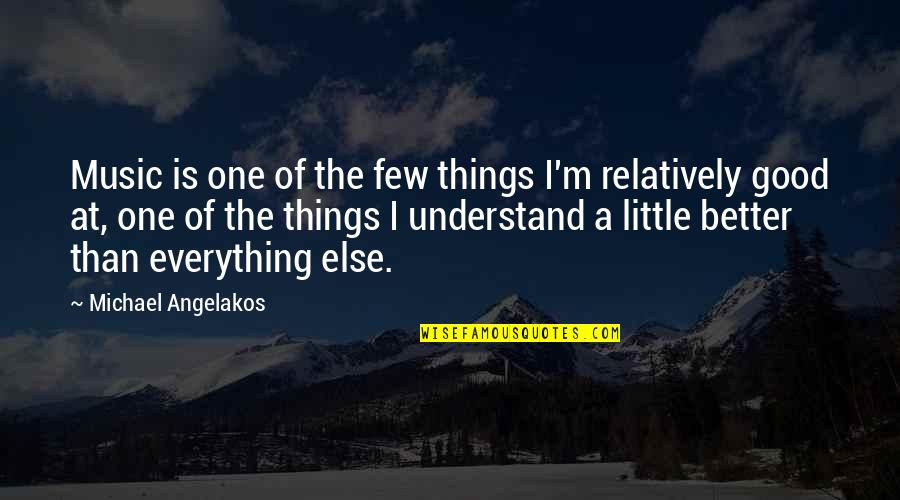 Little Music Quotes By Michael Angelakos: Music is one of the few things I'm