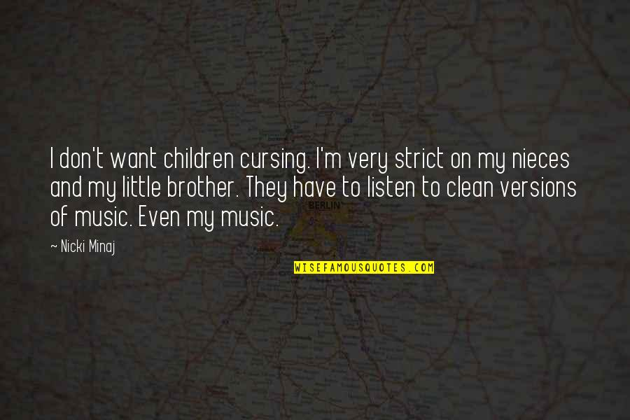Little Music Quotes By Nicki Minaj: I don't want children cursing. I'm very strict
