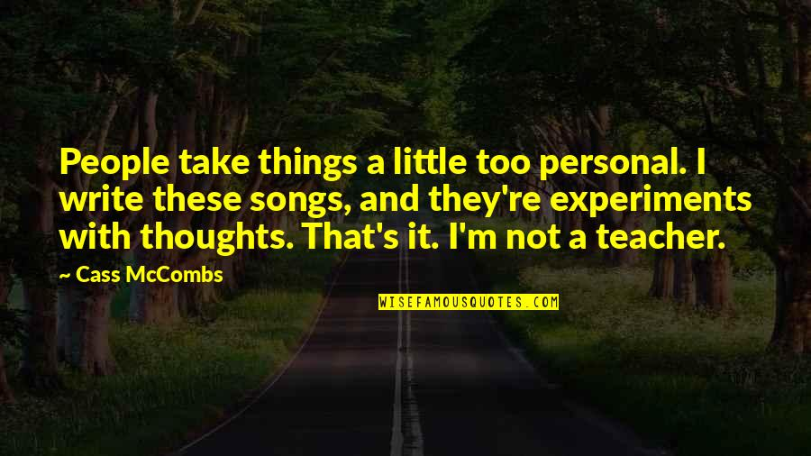 Little People Quotes By Cass McCombs: People take things a little too personal. I