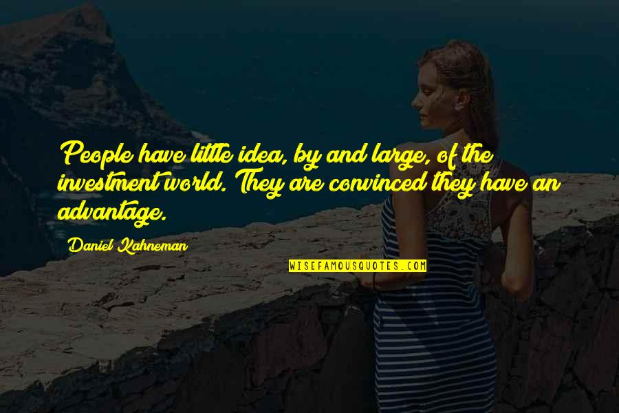Little People Quotes By Daniel Kahneman: People have little idea, by and large, of