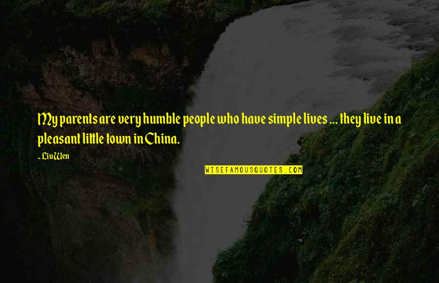 Little People Quotes By Liu Wen: My parents are very humble people who have