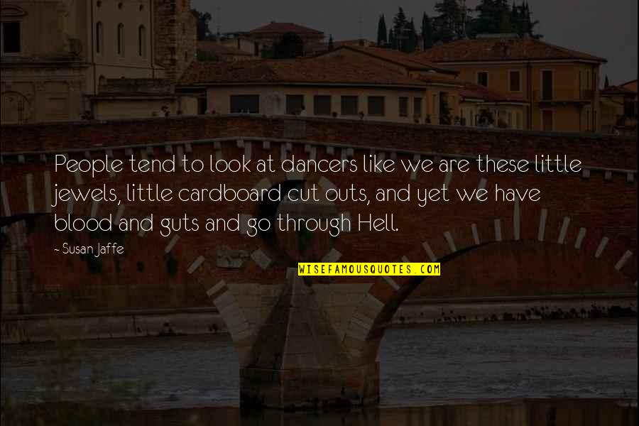Little People Quotes By Susan Jaffe: People tend to look at dancers like we