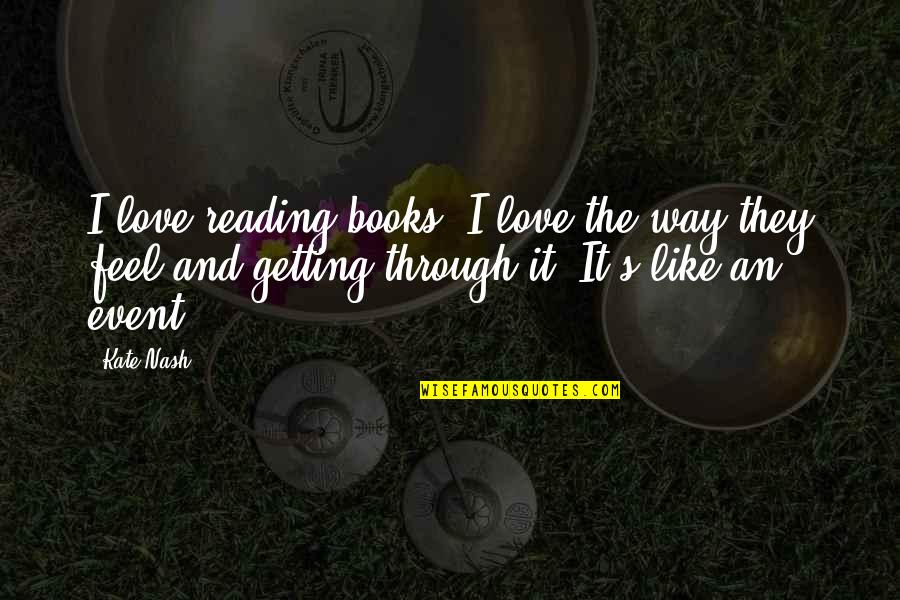 Little Rock 1957 Quotes By Kate Nash: I love reading books, I love the way